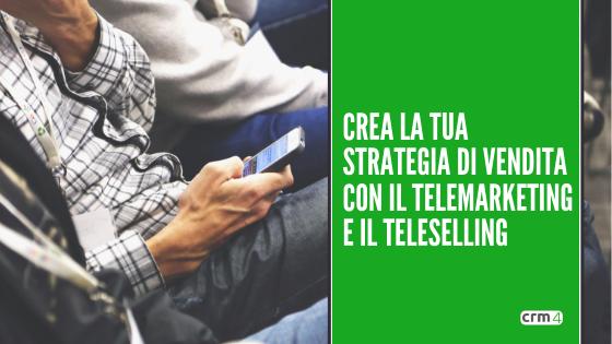 Crea la tua strategia di vendita con il telemarketing e teleselling